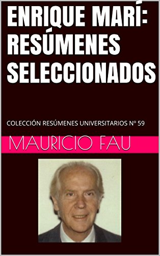 ENRIQUE MARÍ: RESÚMENES SELECCIONADOS: COLECCIÓN RESÚMENES UNIVERSITARIOS Nº 59 por Mauricio Fau