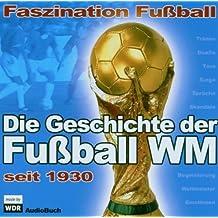 Die Geschichte der Fussball-Wm