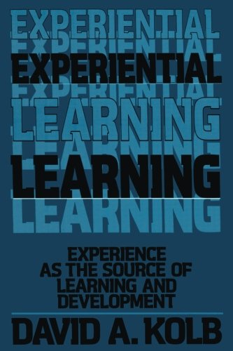 Experiential Learning:Experience as the Source of Learning and        Development