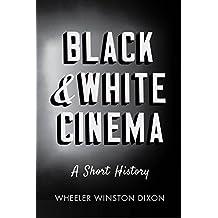 Black and White Cinema: A Short History (English Edition)