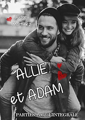Allie et Adam: Parties 1 et 2 : l'intégrale (French Edition)