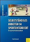 Selbstständiges Arbeiten im Sportunterricht. Ein Sportmethodenhandbuch von Frank Achtergarde (2009) Broschiert