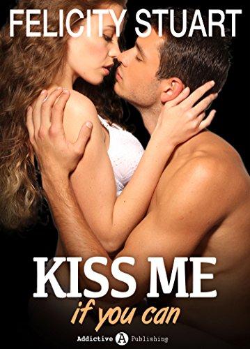 Kiss me (if you can) - Volumen 5 por Felicity Stuart