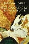 ELS CAÇADORS DE MAMUTS par Jean Marie Auel