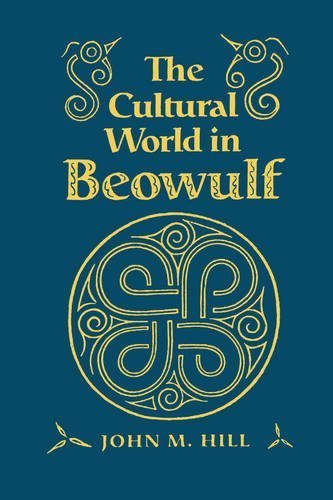 Cultural World in Beowulf (Anthropological Horizons (University of Toronto)) by John M Hill (1995-02-10)