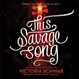 This Savage Song (Monsters of Verity, Book 1) by Victoria Schwab (2016-07-05)