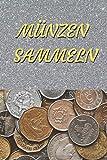 Münzen sammeln: Buch für Münzsammler 120 Blanko-Seiten mit Punkteraster als Notizbuch und Tagebuch