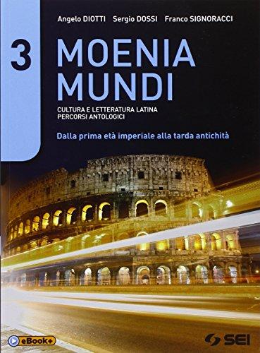 Moenia mundi. Cultura e letteratura latina percorsi antologici. Per le Scuole superiori: 3