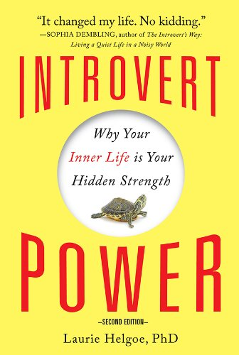 Introvert Power: Why Your Inner Life Is Your Hidden Strength (English Edition)