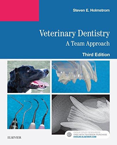Veterinary Dentistry: A Team Approach (English Edition) por Steven E. Holmstrom