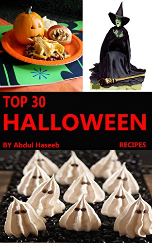 Halloween Recipes : Top 30 Cute, Creepy, and Easy Halloween Recipes for Women and Childrens (English Edition) (Halloween-tops)