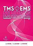 Medizinertest TMS & EMS - Der Leitfaden: Zur Vorbereitung auf den Test für medizinische Studiengänge in Deutschland und den Eignungstest für Medizin in der Schweiz