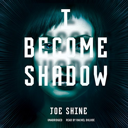 I Become Shadow  Audiolibri