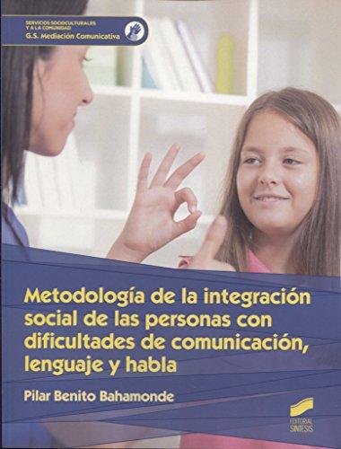 Metodología de la integración social de las personas con dificultades de comunicación, lenguaje y habla (Ciclos Formativos)