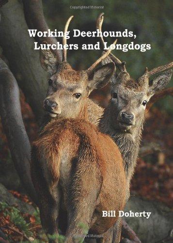 Working Deerhounds, Lurchers and Longdogs by Bill Doherty (2012-11-01)