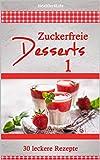 Zuckerfreie Desserts 1: 30 leckere Rezepte