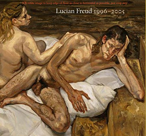 Lucian Freud: 1996 - 2005