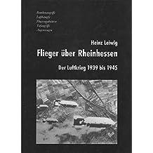 Flieger über Rheinhessen: Der Luftkrieg 1939 bis 1945