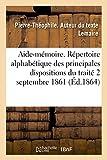 Aide-mémoire. Répertoire alphabétique des principales dispositions du traité du 2 septembre 1861: et des décisions relatives au service des transports généraux de la guerre