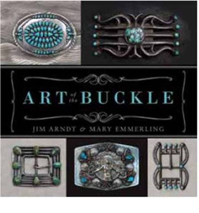 art-of-the-buckle-by-author-jim-arndt-by-author-mary-emmerling-august-2013