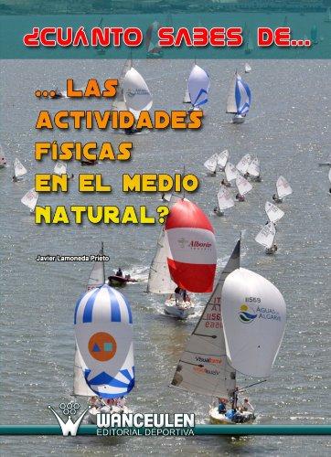 ¿Cuánto Sabes De Las Actividades Físicas En El Medio Natural? por Javier Lamoneda Prieto