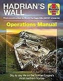 Hadrian's Wall Operations Manual (Haynes Manuals)