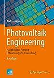 Photovoltaik Engineering: Handbuch für Planung, Entwicklung und Anwendung (VDI-Buch) - Andreas Wagner