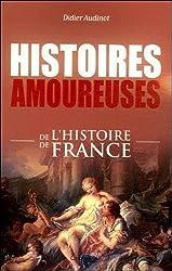 Histoires amoureuses de l'histoire de France