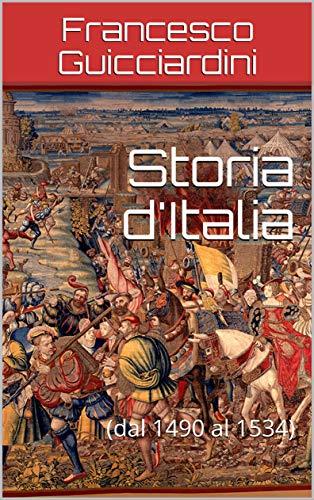Storia d'Italia: (dal 1490 al 1534) (Italian Edition)