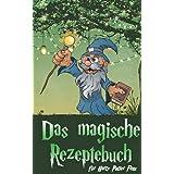 Das magische Rezeptebuch: für Harry Potter Fans