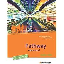 Pathway und Pathway Advanced: Pathway Advanced - Lese- und Arbeitsbuch Englisch für die Qualifikationsphase der gymnasialen Oberstufe - Neubearbeitung: Audio-CDs