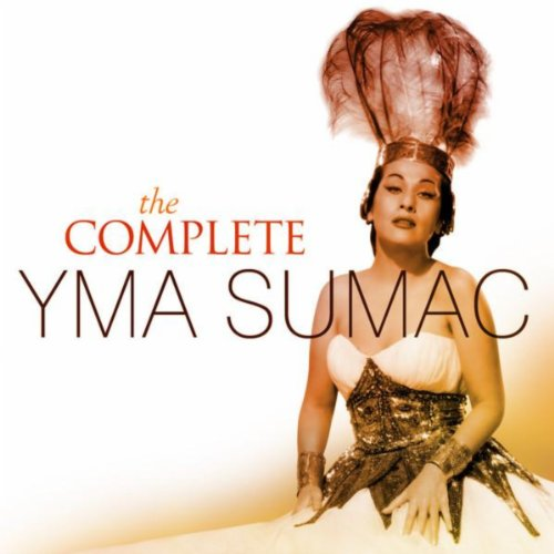 The Complete Yma Sumac