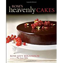 Rose's Heavenly Cakes by Rose Levy Beranbaum (15-Sep-2009) Hardcover