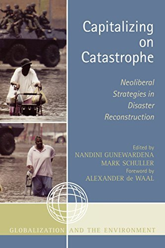 Capitalizing on Catastrophe: Neoliberal Strategies in Disaster Reconstruction (Globalization and the Environment) (2008-02-28)