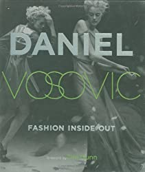 Fashion Inside Out: Daniel V's Guide to How Style Happens from Inspiration to Runway and Beyond by Daniel Vosovic (2008-10-28)