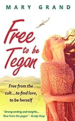 Free to Be Tegan: Free from the cult...to find love, to be herself