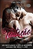 Best Amigo Erótico Romances - Tentação: Um romance com o melhor amigo de Review