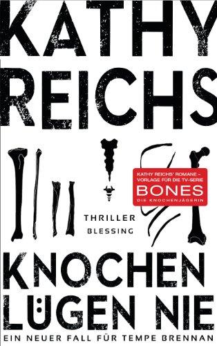 Knochen lügen nie: Ein neuer Fall für Tempe Brennan (Die Tempe-Brennan-Romane 17)