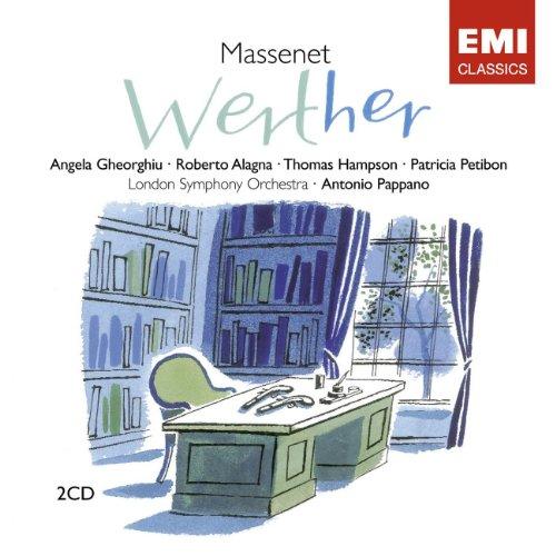 Massenet - Werther / Gheorghiu, Alagna, Hampson, Petibon, Fouchécourt, LSO, Pappano