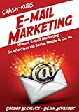 Crash-Kurs E-Mail-Marketing: Warum E-Mail-Marketing 5x effektiver als Social Media & Co. ist