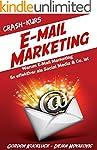 Crash-Kurs E-Mail-Marketing: Warum E-...