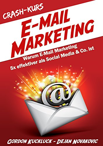 Cover des Buchs: Crash-Kurs E-Mail-Marketing: Warum E-Mail-Marketing 5x effektiver als Social Media & Co. ist