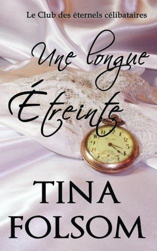 Une longue étreinte (Le Club des éternels célibataires - Tome 5) par Tina Folsom