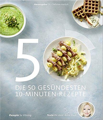 Image of Die 50 gesündesten 10-Minuten-Rezepte (Gesund-Kochbücher BJVV)