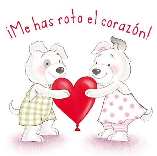 Me Has Roto el Corazon! = You Poked My Heart! (PICARONA) -