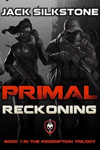 PRIMAL Reckoning (Book 1 in the Redemption Trilogy, A PRIMAL Action Thriller Book 5) (The PRIMAL Series) (English Edition)