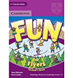 [(Fun for Flyers Student's Book)] [ By (author) Anne Robinson, By (author) Karen Saxby ] [April, 2010]