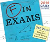 F in Exams 2014 Daily Calendar (Calendars)