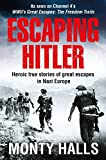 #2: Escaping Hitler: Heroic True Stories of Great Escapes in Nazi Europe: Stories of Courage and Endurance on the Freedom Trails