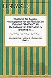 Die Kunst des Segelns. Herausgegeben von der Redaktion der Zeitschrift Die Yacht. Mit Illustrationen von Otto Protzen, 5 Tafeln und 97 Abbildungen.